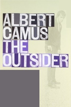 """an interpretation of albert camus narration the outsider For the modern american reader, few lines in french literature are as famous as  the opening of albert camus's """"l'étranger"""": """"aujourd'hui,."""