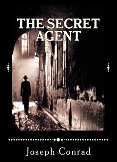 joseph conrad the secret agent Ah, the perils of relevance in the aftermath of the attacks on sept 11, joseph conrad's secret agent became one of the three works of literature most .