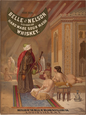 Belle of Nelson poster for their sour mash whiskey, shows a Turkish harem of nude white women, and a black man with water pipe in foreground.