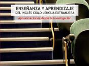 Enseñanza y aprendizaje del inglés como lengua extranjera. Aproximación desde la investigación
