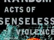 Random Acts of Senseless Violence