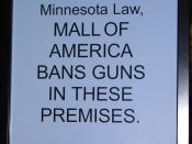 In accordance with Minnesota Law, Mall of America Bans Guns in these premises.