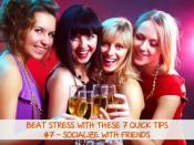 Beat Stress With These 7 Quick Tips - Socialize With Friends