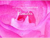 Willa Cather Where there is great love there are always miracles