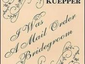 I Was a Mail Order Bridegroom