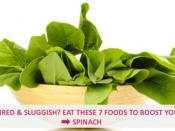Feeling Tired & Sluggish? Eat These 7 Foods To Boost Your Mood - Spinach