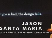 If your type is bad, the design fails. - Jason Santa Maria